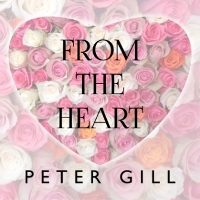 From-The-Heart- Peter Gill