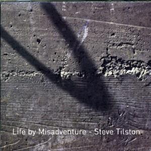 Life by Misadventure Steve Tilston