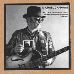 Michael Chapman And Then, There