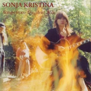 Sonja Kristina Songs From The Acid Folk